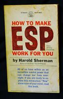 How To Make ESP Work For You Harold Sherman 1964 PB Parapsychology Softcover