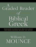 A Graded Reader Of Biblical Greek: By William D. Mounce