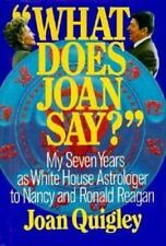 What Does Joan Say? My Seven Years as White House Astrologer to Nancy and Ronald