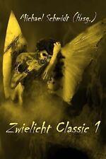 Zwielicht Classic: Zwielicht Classic 1 by Michael Schmidt, Tobias Bachmann,...