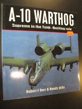 A-10 Warthog, Supreme in the Tank-Busting Role, Robert F Dorr (Engels)