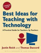 Best Ideas for Teaching with Technology : A Practical Guide for Teachers, by...