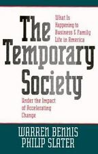 The Temporary Society: What is Happening to Business and Family Life in America