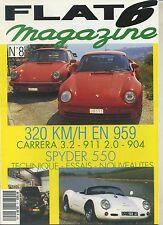 FLAT 6 n°08 10/1991 959 CARRERA 3.2 911 2.0 904 SPYDER 550