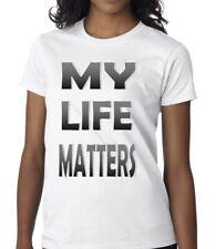 MY LIFE MATTERS T-SHIRT