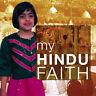 My Hindu Faith 'My Faith Ganeri, Anita