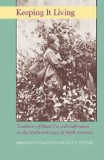 Keeping It Living : Traditions of Plant Use and Cultivation on the Northwest Coa