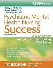 Psychiatric Mental Health Nursing Success : A Q and a Review Applying...