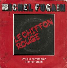 "45 TOURS / 7"" SINGLE--MICHEL FUGAIN--LE CHIFFON ROUGE / CAPITAINE CAPITAINE-1977"