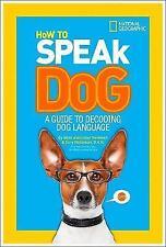 How to Speak Dog by Gary Weitzman, Aline Alexander Newman (Paperback, 2013)