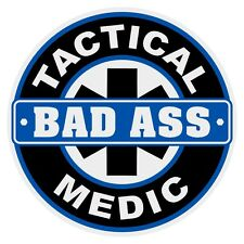 Bad Ass Tactical Medic EMT Paramedic Small Emergency Round Reflective Decal