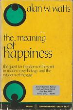 THE MEANING OF HAPPINESS Alan W. Watts, Paperback 1979