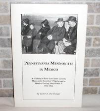 Pennsylvania Mennonites in Mexico World War II Book Lancaster PA by Burkholder