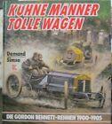 * Kühne Männer tolle Wagen Die Gordon Bennett-Rennen 1900-1905 Demand Simsa