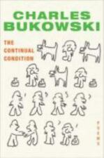 The Continual Condition by Charles Bukowski (2010, Paperback)