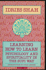LEARNING HOW TO LEARN PSYCHOLOGY & SPIRITUALITY IN THE SUFI WAY - Idries Shah