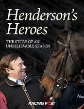 Henderson's Heroes by Nicky Henderson, Story of a Horse Racing Season, HB Book