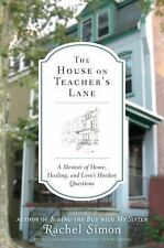 The House on Teacher's Lane: A Memoir of Home, Healing, and Love's Hardest Quest