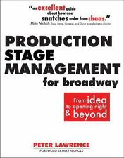 Production Stage Management for Broadway : From Idea to Opening Night and...
