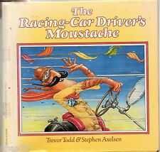 THE RACING-CAR DRIVER'S MOUSTACHE - TREVOR TODD & STEPHEN AXELSEN 1984 KIDS BOOK