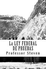 La LEY FEDERAL de PRUEBAS : Un Profesor Steven Libro by Professor Steven...