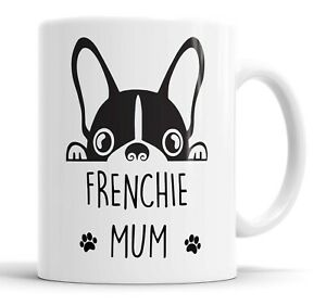 Frenchie Mum Mug Pet Present French Bulldog Dog Mum Friend Funny Gift Mug