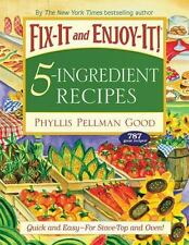 Fix-It and Enjoy-It 5-Ingredient Recipes: Quick and Easy--For Stove-Top and