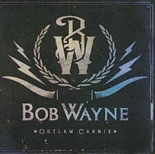 BOB WAYNE (RECORDING ARTIST) - OUTLAW CARNIE NEW CD