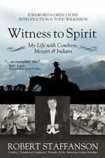 Witness to Spirit: My Life with Cowboys, Mozart & Indians (Paperback or Softback