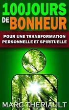 100 jours de bonheur: Pour une transformation personnelle et spirituelle (French