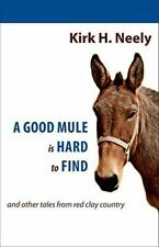 A Good Mule Is Hard to Find and Other Tale from Red Clay Country-ExLibrary