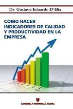 Como Hacer Indicadores de Calidad y Productividad en la Empresa by Gustavo E....