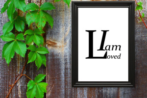 Motivational print,26,poster,motivational quote,I am Loved, black text