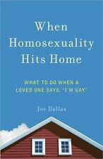 "When Homosexuality Hits Home: What to Do When a Loved One Says, ""I'm Gay"" (Paper"