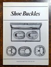 Catalogue of Shoe and Other Buckles in Northampton Museum 1981 UK ILLUSTRATED