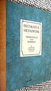 DECORATIVE METALWORK: TRADITIONAL AND MODERN / J Starkie Gardner (1936)