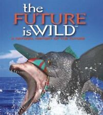 The Future Is Wild by John Adams (2002, Paperback)