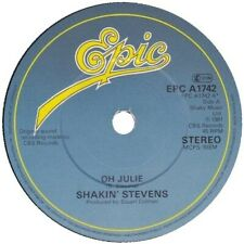 "Shakin' Stevens ‎–   Oh Julie 7"" Single 45RPM  (Paper Label)"