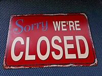 Plaque vintage en tôle lithographiée-SORRY WE'RE CLOSED-déco maison