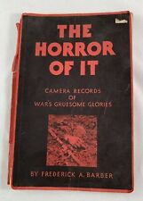 The Horror Of It Camera Records Of Wars Gruesome Glories 1932 Antique Book