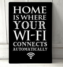 A4 Letrero Metal Home Is Where Your wifi se conecta automáticamente frase