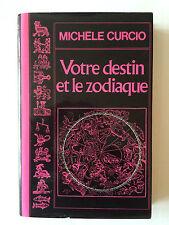 VOTRE DESTIN ET LE ZODIAQUE 1984 MICHELE CURCIO SIGNE