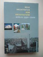 Neue Architektur New Architecture Berlin 1990-2000