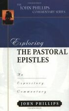 The John Phillips Commentary: Exploring the Pastoral Epistles
