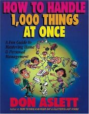 How to Handle 1000 Things at Once by Aslett, Don Paperback Book The Cheap Fast