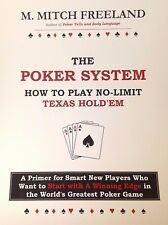 THE POKER SYSTEM:  How to Play No-Limit Texas Hold'em by M. Mitch Freeland