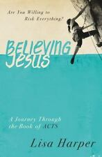 Believing Jesus: Are You Willing to Risk Everything? A Journey Through the Book
