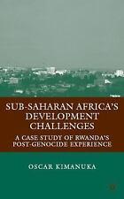 Sub-Saharan Africa's Development Challenges : A Case Study of Rwanda's...
