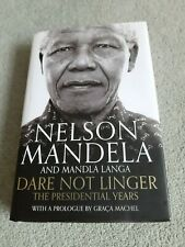 'Dare Not Linger' The Presidential Years, by Nelson Mandela and Mandla Langa