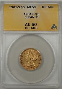 1901-S $5 Gold Half Eagle Coin ANACS AU-50 Details Cleaned